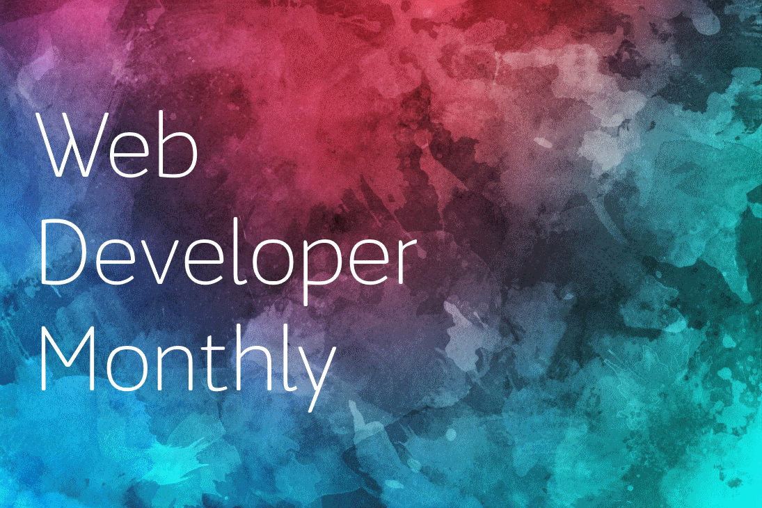 Web Developer Monthly launching June 2017
